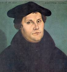 16th century reformer, Martin Luther.